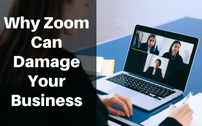 Is Zoom Damaging Your Business?